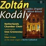 Zolt�n Kod�ly: Laudes Organi; Missa Brevis