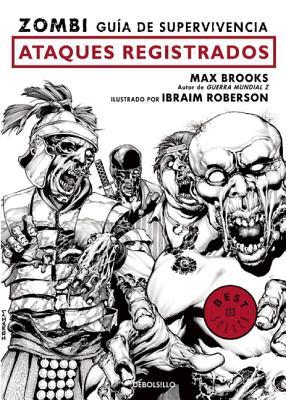 Zombi. Gu?a de Supervivencia: Ataques Registrados / The Zombie Survival Guide: Recorded Attacks - Brooks, Max