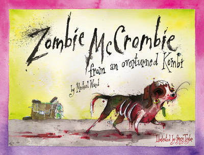 Zombie McCrombie: from an overturned Kombi - Ward, Michael