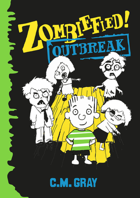 Zombiefied!: Outbreak - Gray, C.M.