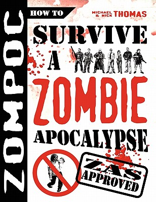 Zompoc: How to Survive a Zombie Apocalypse - Thomas, Michael G, and Thomas, Nick S