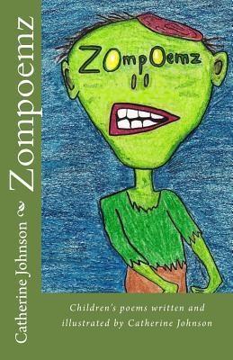 Zompoemz: Children's Poems by Catherine Johnson - Johnson, Mrs Catherine Margaret