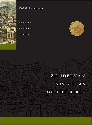 Zondervan NIV Atlas of the Bible - Rasmussen, Carl G, Dr., and Barker, Kenneth L, and Douglas, J D