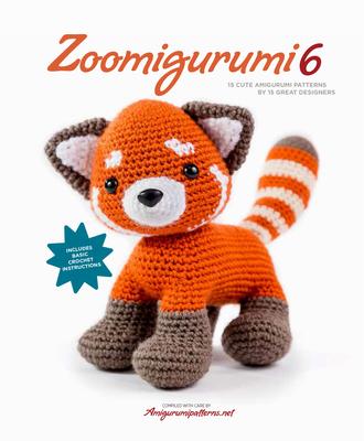 Zoomigurumi 6: 15 Cute Amigurumi Patterns by 15 Great Designers - Amigurumipatterns Net, and Vermeiren, Joke (Editor)