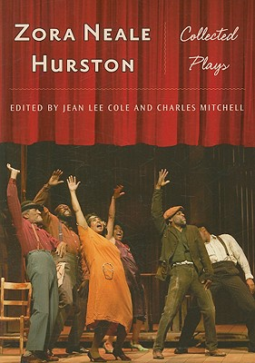 Zora Neale Hurston: Collected Plays - Cole, Jean Lee (Editor), and Mitchell, Charles (Editor)