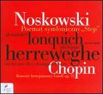 "Zygmunt Noskowski: Poemat symfoniczny ""Step""; Chopin: Konzert fortepianowy"